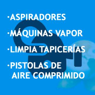 Aspiradores · Màquinas de Vapor · Limpia Tapicerías · Pistolas Aire Comprimido