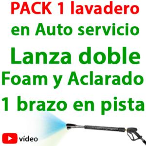 """""""PACK-1 Lavadero en Auto-Servicio. Lanza doble Foam y Aclarado 1 brazo en pista"""""""